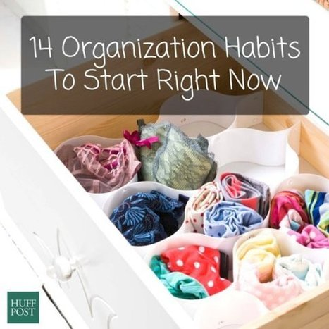 14 Habits From Organized People That We ALL Should Borrow - Huffington Post | Organized Office Ideas | Scoop.it