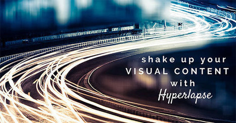 5 Brands Shaking Up Visual Content Strategy with Hyperlapse | Small Buisiness Marketing | Scoop.it