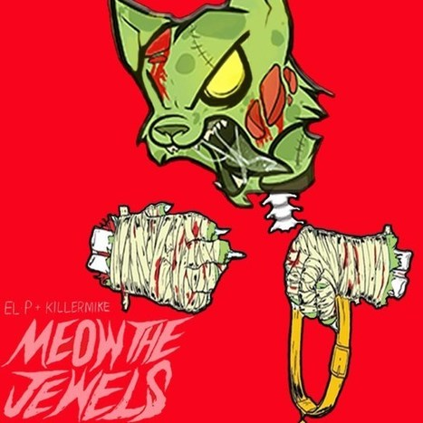 AUDIO. Run The Jewels - Meow The Jewels — | Musical Freedom | Scoop.it