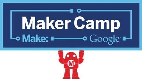 Maker Camp - Google | technology | Scoop.it