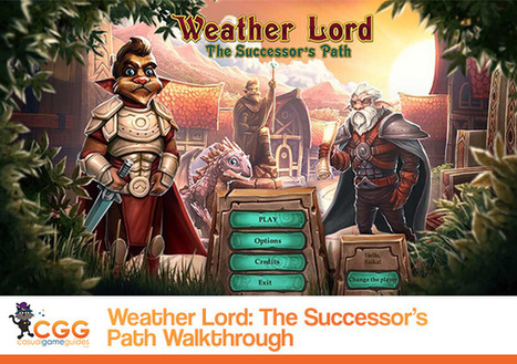 Weather Lord: The Successor's Path Walkthrough: From CasualGameGuides.com | Casual Game Walkthroughs | Scoop.it