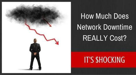 How Much Does Network Downtime REALLY Cost Your Business? [Shocking] | Making Money Online As An Affiliate | Scoop.it