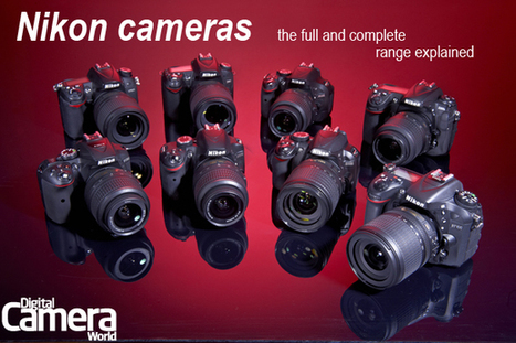 Nikon cameras: the complete range explained | Digital Camera World | Everything Photographic | Scoop.it