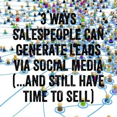 3 Ways Salespeople Can Generate Leads via Social Media (And Still Have Time to Sell) | Golf Business | Scoop.it