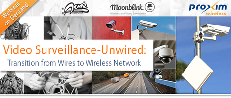Webcast -Transition from Wires to Wireless Video Surveillance Network | Newsletter | Scoop.it
