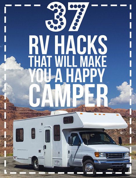 37 RV Hacks That Will Make You A Happy Camper | On RVing Time - The Road Less Traveled | Scoop.it