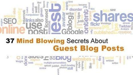 37 Mind Blowing Secrets About Guest Blog Posts - Search Engine Journal | Social Media, SEO, Digital Marketing, Digital Display Advertising | Scoop.it