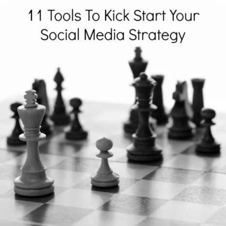 11 Tools To Kick Start Your Social Media Strategy | Keep Up With The Web | Scoop.it