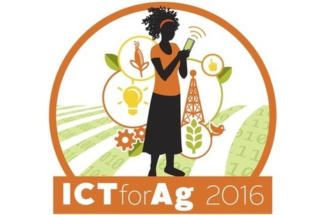 Please Register Now: ICTforAg 2016 – New Technology For Smallholder Farmers | ICT Works | NEPAD CAADP Compendium on Agriculture in Africa | Scoop.it