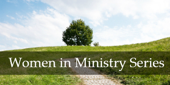 Women in Ministry Series: From Woman in Ministry to Woman Who Ministers | Holistically Fit | Scoop.it