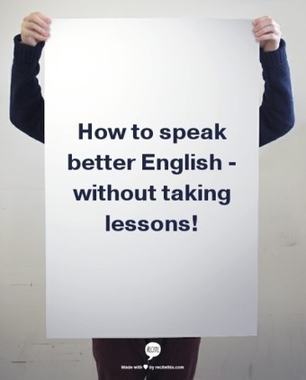 33 ways to speak better English | Multilíngues | Scoop.it