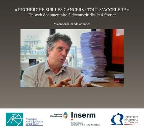Coming soon - Recherche sur les cancers : tout s'accélère | L'actualité du webdocumentaire | Scoop.it