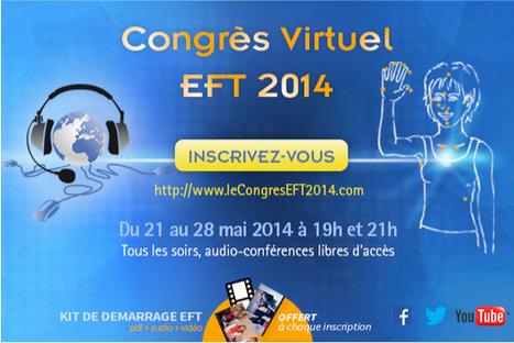 Le Congrès Virtuel EFT 2014 ouvre ses portes. | Developpement personnel | Scoop.it