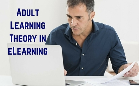 Adult Learning Theory in eLearning | Resources for Teaching | Scoop.it