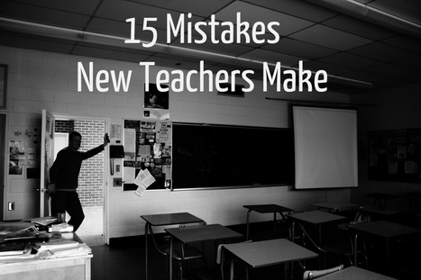 15 Mistakes New Teachers Make (and what I learned making them) - A.J. Juliani | Elearning, pédagogie, technologie et numérique... | Scoop.it