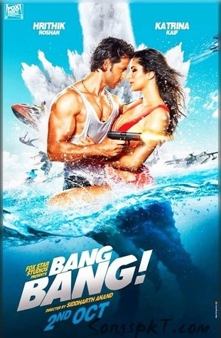 Bang Bang (2014) Hindi Movie Full Mp3 Songs Download | Bang Bang Songs.Pk | SongspkT.com | SongspkT.com -Download all kind of Mp3,Video Songs Free | Scoop.it