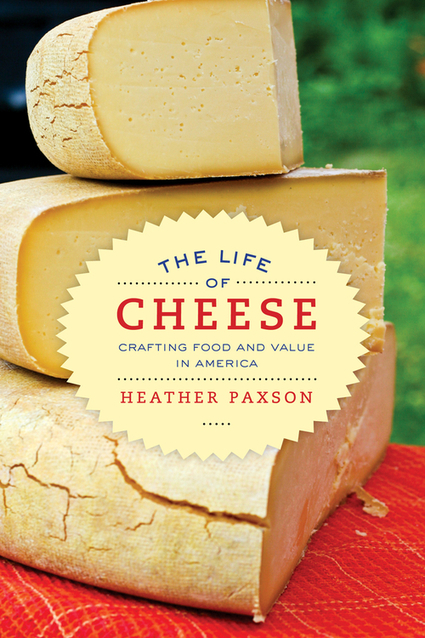 New Book: The Life Of Cheese, Heather Paxson | thedancingcheese | Scoop.it