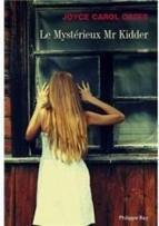 Le Mystérieux Mr Kidder de Joyce Carol Oates | Les livres - actualités et critiques | Scoop.it