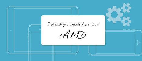 Come creare un app: l'importanza di usare javascript modulare | Webdesign | Scoop.it