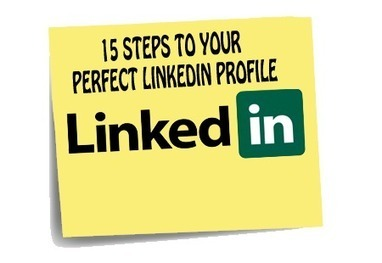 15 Steps to Your Perfect LinkedIn Profile | Neli Maria Mengalli' Scoop.it! Space | Scoop.it