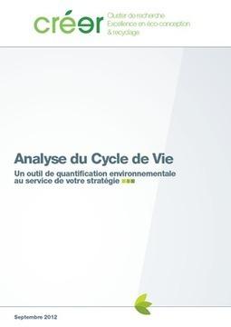 Méthodologie d'ACV et guide sur l'analyse de cycle de vie par le Cluster CREER   éco-conception   Scoop.it