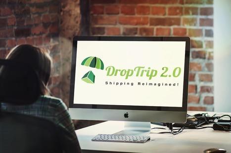 DropTrip 2.0: Shipping Reimagined! - DropTrip | DropTrip - Shipping Reimagined | Scoop.it