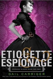 Lunanshee's Lunacy: Review: Etiquette & Espionage by Gail Carriger | YA Literature | Scoop.it