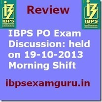 IBPS PO Exam discussion: held on 19-10-2013 Morning Shift ~ IBPS Exam Guru | Clerk PO Recruitment,Notification,Online Registration,Admit cards,Results, | Government jobs | Scoop.it