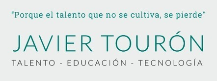 Javier Tourón - Talento, Educación, Tecnología | EDU + TIC | Scoop.it