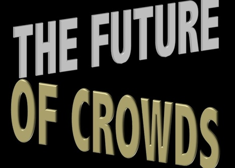 Funding the Dream: The Future of Crowds | Looking Forward: Creating the Future | Scoop.it