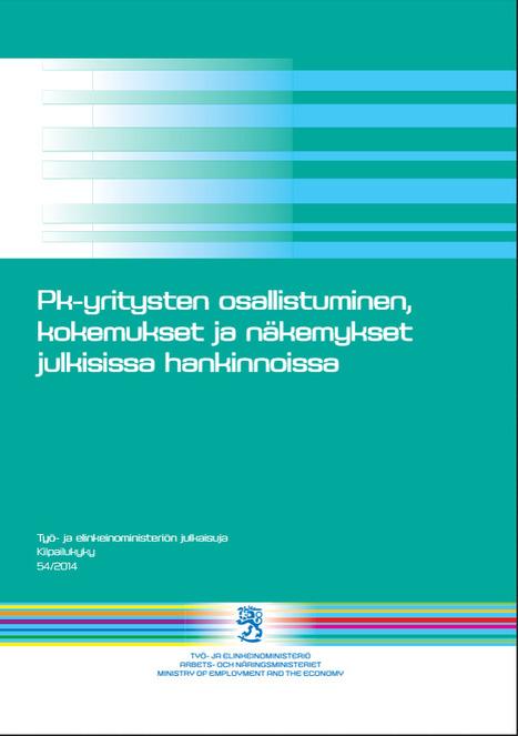 PK-yritysten osallistuminen, kokemukset ja näkemykset julkisissa hankinnoissa | Yrittäjyystutkimuksen poimintoja | Scoop.it