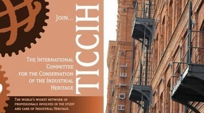 TICCIH: The International Committee for the Conservation of the Industrial Heritage | Industrial Heritage | Scoop.it