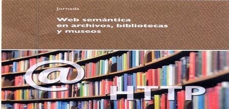 Web Semántica en Archivos, Bibliotecas y Museos | Blog de INTEF | APRENDIZAJE | Scoop.it