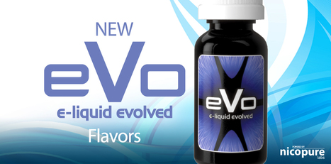 New Flavors of eVo E-juice: E-liquid Evolved | Halo Blog | E-Liquid | Halo Cigs | Scoop.it