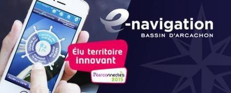 Application E-navigation du Bassin d'Aracchon en finale au Forum des Interconnectés | Tourisme sur le Bassin d'Arcachon | Scoop.it