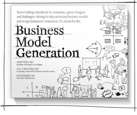 Business Model Generation - Book | The Ultimate Startup Guide | Scoop.it