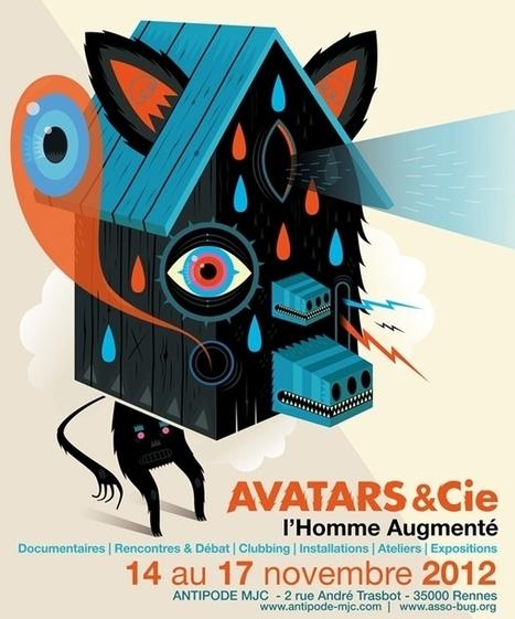 Avatars et Cie #02 - L'Homme augmenté - 14/17 nov. 2012   Association BUG   Numériquement vôtre   Scoop.it
