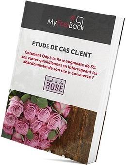Comment Ode à la Rose augmente de 3% ses ventes quotidiennes ? | Cas clients MyFeelBack | Scoop.it