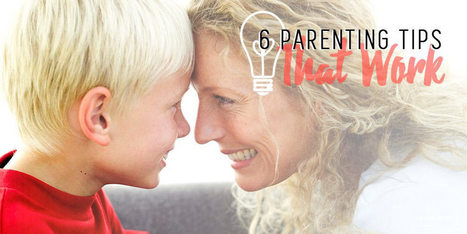 6 Parenting Tips That Work | ♨ Family & Food ♨ | Scoop.it