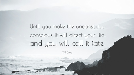 """C.G. Jung Quote: """"Until you make the unconscious conscious, it will direct your life and you will call it fate."""" 