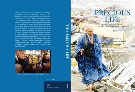 NEW BOOK! This Precious Life: Buddhist Tsunami Relief and Anti-Nuclear Activism in Post 3/11 Japan | JNEB | Socially Engaged Buddhism | Scoop.it