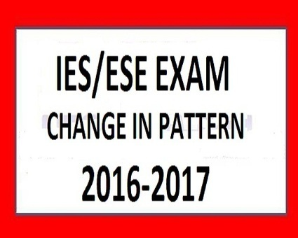 Change of Pattern in ESE/IES Exams 2016-2017 | IES Coaching in DELHI | Scoop.it