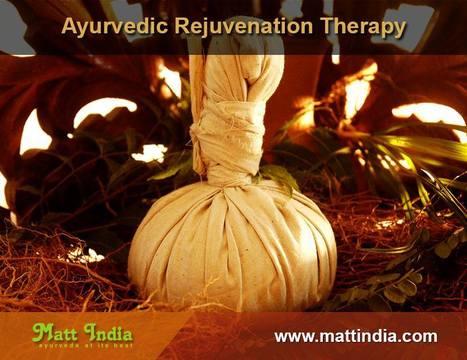Ayurveda Rejuvenation Treatment In India | Ayurveda Hospital in Kerala | Scoop.it