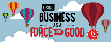 B-Corp : le label américain qui monte dans l'Hexagone | Management et organisation | Scoop.it