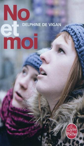 No et moi, Delphine de Vigan | No et moi (Delphine de Vigan) | Scoop.it