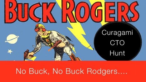No BUCK, No Buck Rodgers - Chief Technical Officer Needed - Curagami | Startup Revolution | Scoop.it