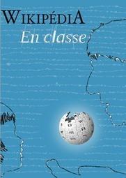 Elèves, étudiants, enseignants : Wikipedia vous attend ! | TUICE_Université_Secondaire | Scoop.it