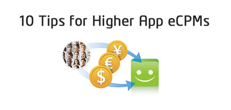 10 great ways to maximize app eCPMs and revenue. | Display and Mobile Advertising | Scoop.it