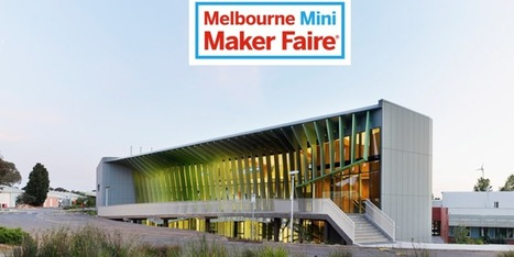 Melbourne Mini Maker Faire: Education Day | Maker Stuff | Scoop.it