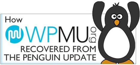 How WPMU.org Recovered From The Penguin Update | nicheprof on social media | Scoop.it